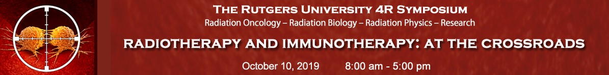 Rutgers University 4R Symposium: Radiotherapy and Immunotherapy:  At the Crossroads Banner