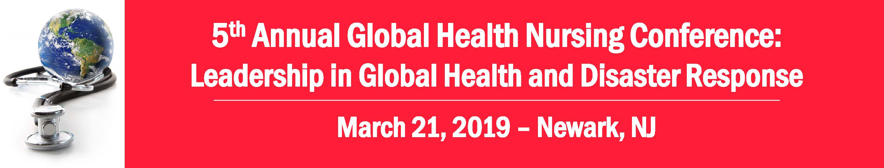 5th Annual Global Health Conference: Leadership in Global Health and Disaster Response Banner